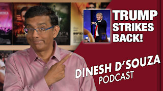 TRUMP STRIKES BACK! Dinesh D'Souza Podcast Ep18