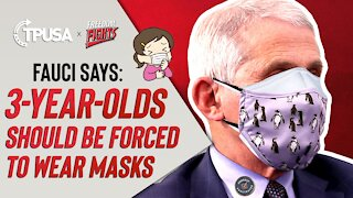 Fauci Says 3-Year-Olds Should Be Forced To Wear Masks