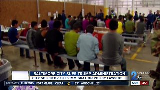 Baltimore challenges Trump's immigration policy in lawsuit