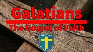 The One True Gospel [Galatians 1:1-10] | Galatians: The Gospel of Faith 1
