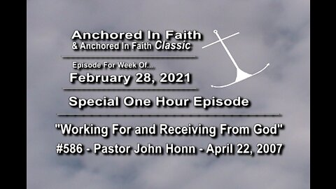 2/28/2021 - AIFGC #586 – John Honn – Working For and Receiving From God