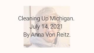 Cleaning Up Michigan July 14, 2021 By Anna Von Reitz