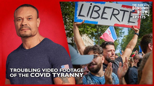 Ep. 1575 Troubling Video Footage Of The Covid Tyranny - The Dan Bongino Show