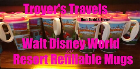 Walt Disney World Resort Fillable Mugs with Troyer's Travels