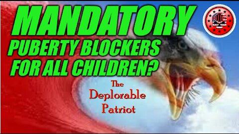 Mandatory Puberty Blockers for All Children