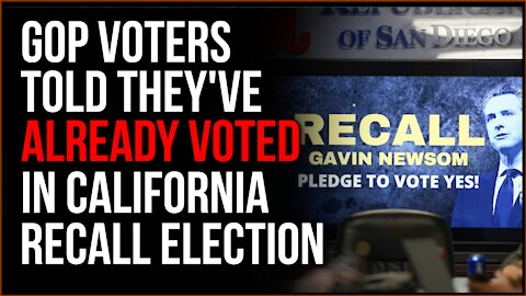 GOP Voters SHOCKED To Be Told They Already Voted In CA Recall Election