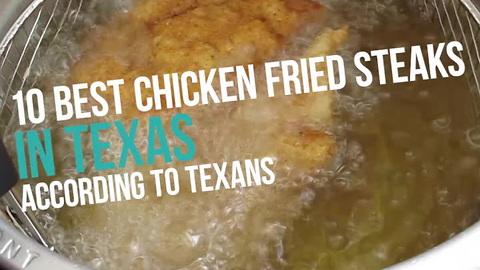 The 10 Best Chicken Fried Steaks in Texas