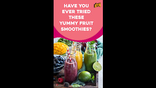 Top 4 Fresh Fruit Smoothies You Must Try *