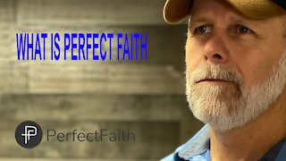 What is Perfect Faith?