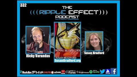 The Ripple Effect Podcast #332 (Susan Bradford | Royal Blood Lies)