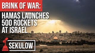 BRINK OF WAR: Hamas Launches 500 Rockets at Israel