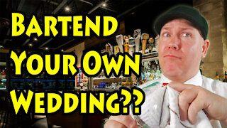 Bartend Your Own Wedding!