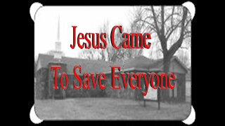 Jesus Came to Save Everyone