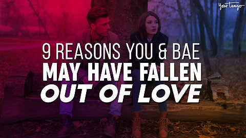 9 Reasons You And Bae May Have Fallen Out Of Love