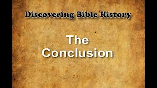 Discovering Bible History 10 - Conclusion