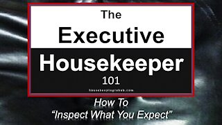 Housekeeping Training - How to Inspect What You Expect