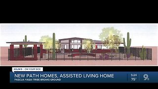 Pascua Yaqui Tribe breaks ground for new path homes, assisted living home