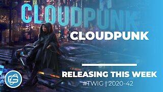 CLOUDPUNK - THIS WEEK IN GAMING - WEEK 42 - 2020