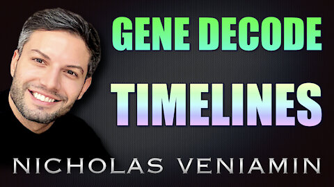 Gene Decode Discusses TIMELINES with Nicholas Veniamin