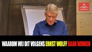 WAAROM WIJ DIT VOLGENS Ernst Wolff GAAN WINNEN