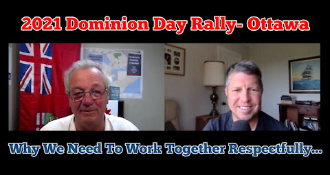 2021 Dominion Day Rally- Why We Need To Work Together Respectfully!