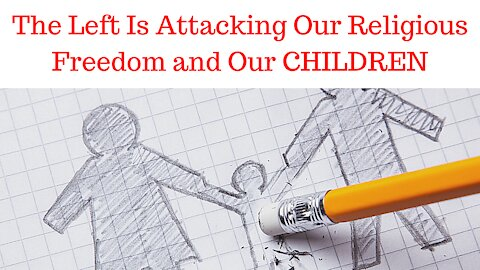 The Left Is Attacking Our Country, Our Constitution, And Our CHILDREN