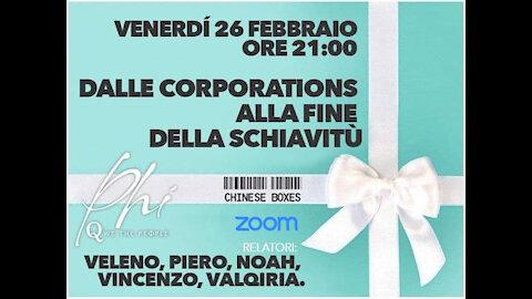 Dalle Corporation alla fine della schiavitù - Zoom del 26 feb 2021 - Relatori Valqiria, Piero, Vincenzo, Noah