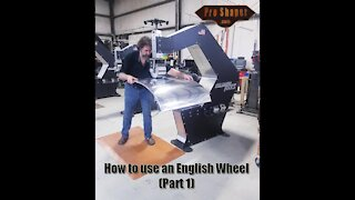 How to use an English Wheel (Part 1)