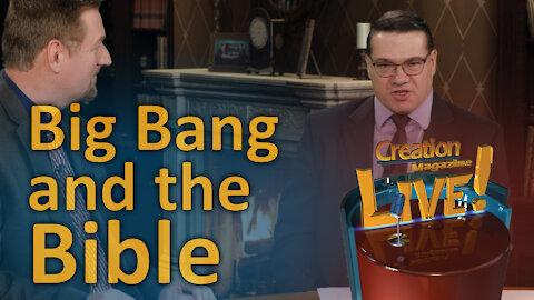 Big Bang and the Bible (Creation Magazine LIVE! 7-08)