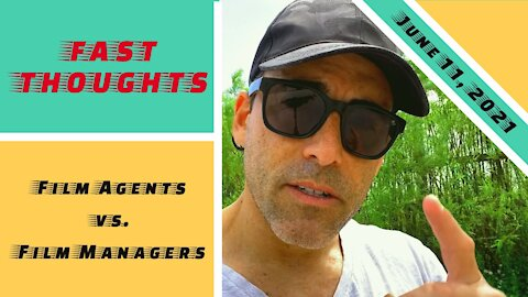 FAST THOUGHTS: Agents vs. Managers in the film business...