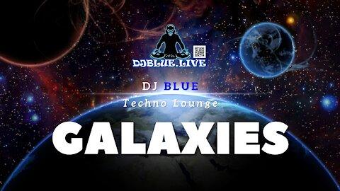 Galaxies | Techno Lounge | DJ Blue