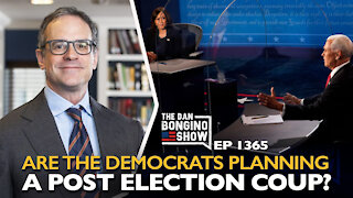 Ep. 1365 Are The Democrats Planning a Post Election Coup?