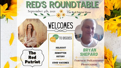 Red Welcomes Bryan Shepherd to The Roundtable: The Holocaust, Re-Written History, & COVID Vaccines