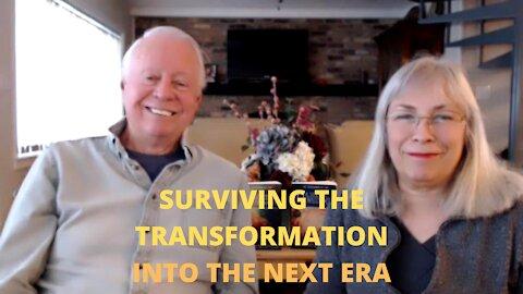 SURVIVING THE TRANSFORMATION INTO THE NEXT ERA