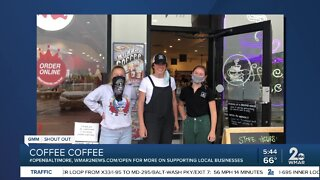 """Coffee Coffee says """"We're Open Baltimore!"""""""