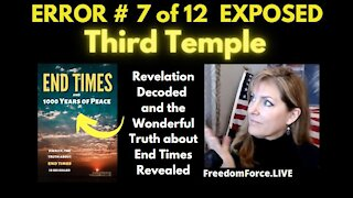 END TIMES DECEPTION ERROR # 7 OF 12 EXPOSED! THIRD TEMPLE 5-19-21 *