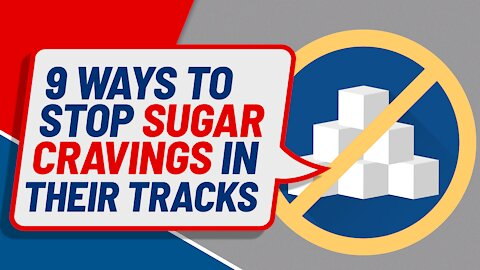 9 Ways to Stop Sugar Cravings in Their Tracks