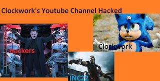 Clockwork's Youtube Channel Hacked