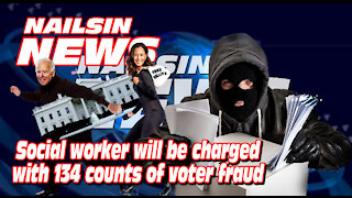 NAILSIN NEWS: Social Worker Charged With VOTER FRAUD!