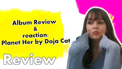 Album Review & reaction: Planet Her by Doja Cat