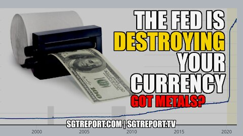WARNING: THE FED IS ABSOLUTELY DESTROYING YOUR CURRENCY - GOT METALS?