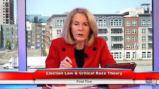 Election Law & Critical Race Theory | First Five 3.31.21