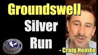 Groundswell Silver Run   Craig Hemke
