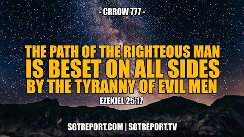 THE TYRANNY OF EVIL MEN -- CRROW 777