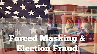 Saturday Night Discussion - Forced Masking & Election Fraud 2022