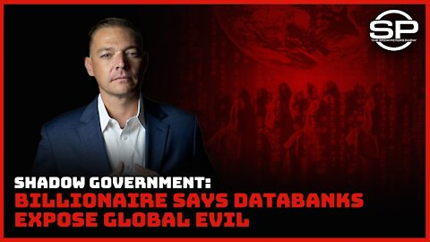 Shadow Government: Databanks Expose Global Evil and Corruption Says French Billionaire