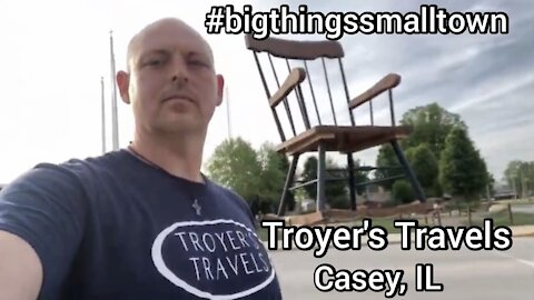 Casey, IL with Troyer's Travels Big Things Small Town