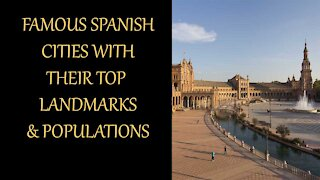Famous Spanish Cities With Their Top Landmarks & Populations