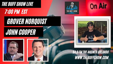 The Buff Show Live - With Grover Norquist and John Cooper