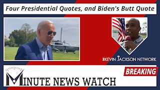 Four Presidential Quotes And Biden's Butt Quote
